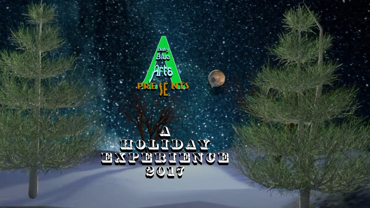 Baby Blue Arts Presents - A Holiday Experience 2017